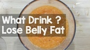 What To Drink and Eat To Lose Belly Fat   How To Reduce Weight With Drinks