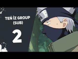 Наруто 2 бөлім [қазақша аударма(Субтитр) Ten`Iz Group]