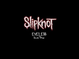 Slipknot 💀 Eyeless (Drum Cover)