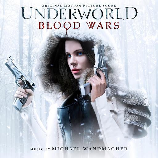Michael Wandmacher альбом Underworld: Blood Wars (Original Motion Picture Soundtrack)