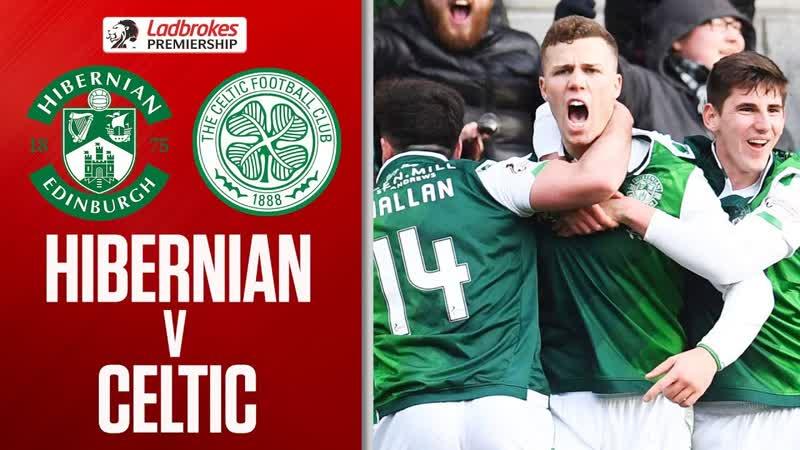 Hibernian vs. Celtic _ Champions Celtic Suffer Third Loss of the Season _ Ladbro