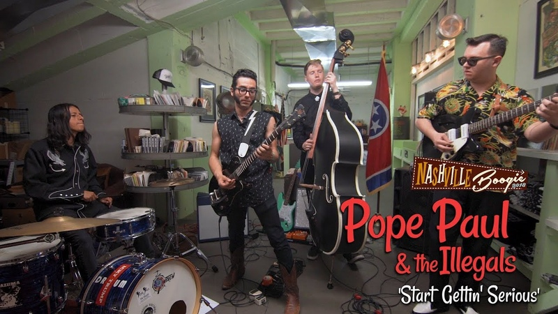 'Start Gettin' Serious' POPE PAUL THE ILLEGALS Nashville Boogie BOPFLIX sessions