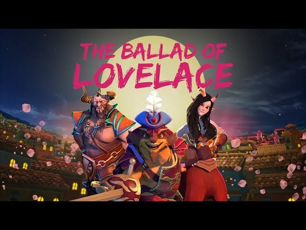 The Ballad of Lovelace - TI8 Short Film Contest