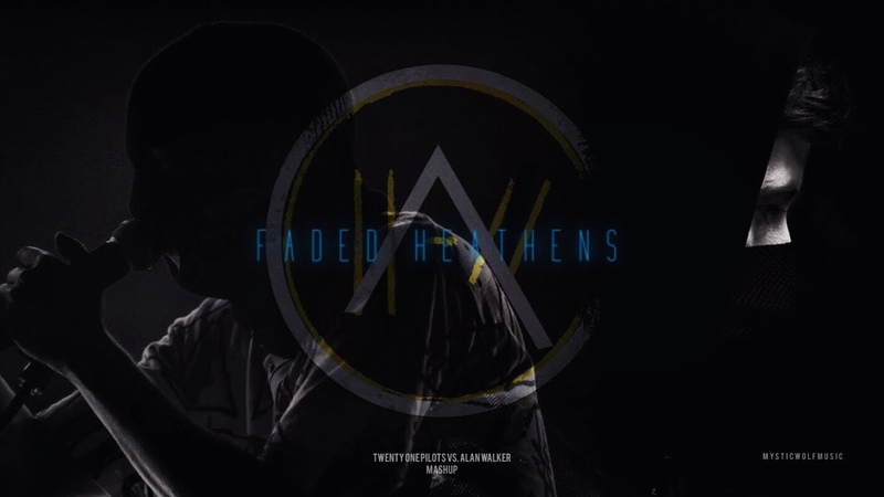 Faded Heathens TØP/Alan Walker Mashup