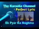Ek Pyar Ka Naghma Hai (Perfect Karaoke) AKHTARCABLE