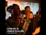 Boiler Room LOW HEAT 007: Kam-Bu & Pullen
