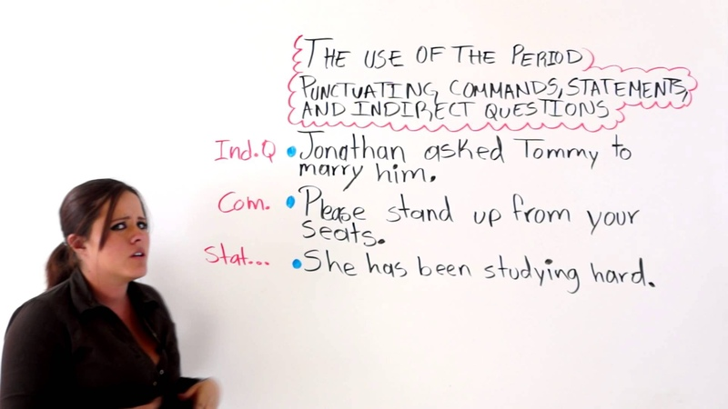 English Punctuation Using The Period To Punctuate Commands, Statements, And Indirect Questions