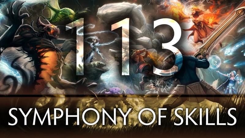 Dota 2 Symphony of Skills 113