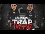 Chase Kash &amp Laylo - Self Made