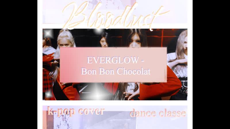 EVERGLOW - Bon Bon Chocolat (Bloodlust k-pop cover dance classe)