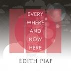 Édith Piaf альбом Everywhere and Nowhere