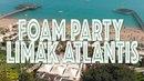 LIMAK ATLANTIS FOAM PARTY EASTER 2018 DJI MAVIC AIR