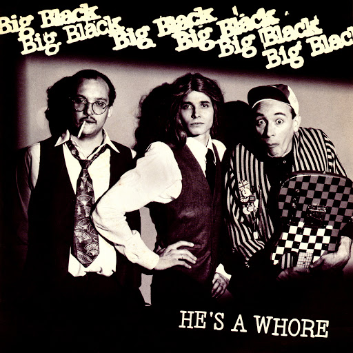 Big Black альбом He's A Whore (Remastered)