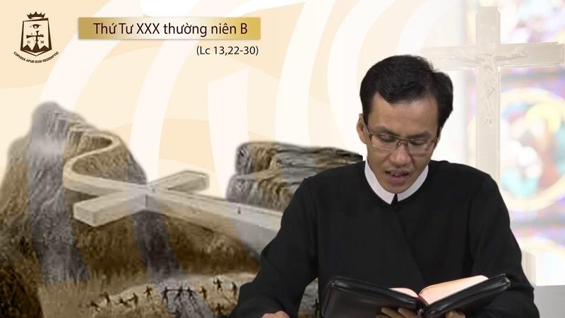 LỜI CHÚA MỖI NGÀY - THỨ TƯ TUẦN XXX Thường Niên B (Lc 13,22-30) 31/10/2018