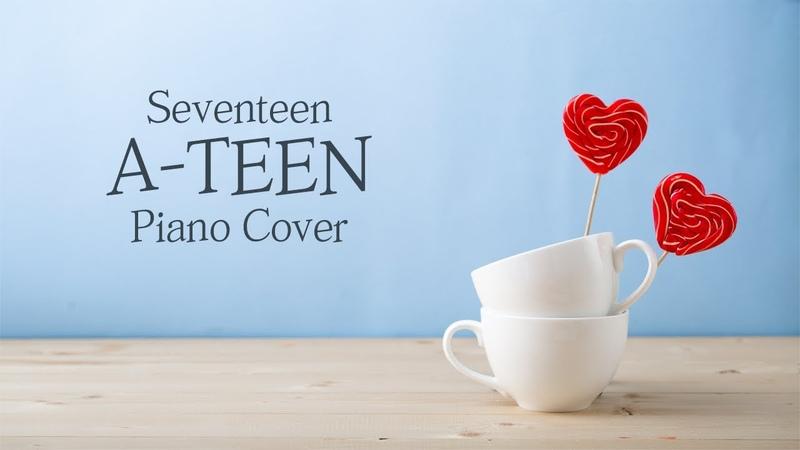 세븐틴 (Seventeen) - A-TEEN (에이틴) | 신기원 피아노 커버 연주곡 Piano Cover