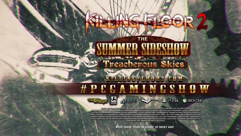 Killing Floor 2 | Трейлер посвящен обновлению игры - Treacherous Skies.