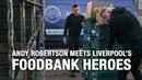 Andy Robertson volunteers with Liverpool's foodbank heroes