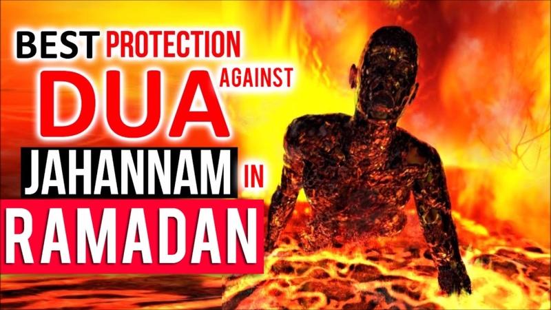 DUA THAT WILL SAVE YOU FROM Hellfire ( Jahannam ) IN RAMADAN INSHA ALLAH!