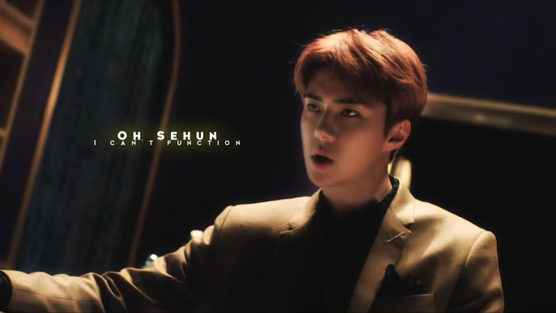 Oh Sehun · I can't function [FMV]
