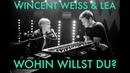 Wohin willst du Wincent Weiss LEA Duett Tour Tagebuch Nr 11