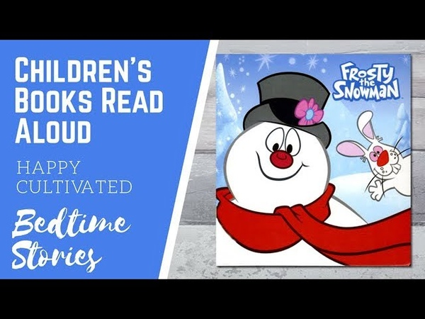 Frosty the Snowman Book Read Aloud | Christmas Books for Kids | Childrens Books Read Aloud