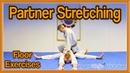 Martial Arts Partner Stretching - Floor Exercises (Get High Kicks/Splits) | GNT Tutorial
