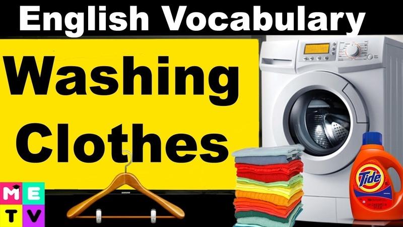English Washing Machine Laundry in English Washing Clothes Use a Washing Machine and Dryer