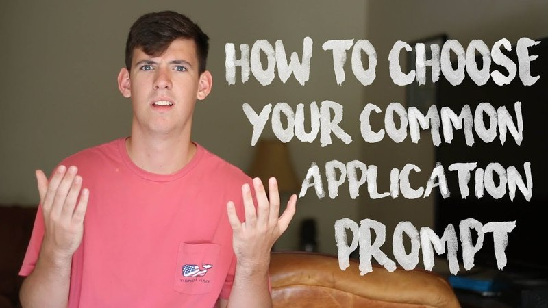 COLLEGE ESSAY GUIDE: Choosing a Prompt for the Common Application