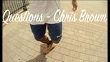 Chris Brown - Questions Choreography Charles Espinoza