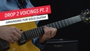 Arranging for Solo Guitar: Drop 2 Voicings on The Middle Four Strings | Berklee Online