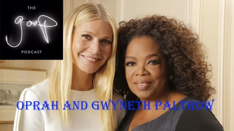 The goop Podcast By Gwyneth Paltrow and Oprah Winfrey _ Power, Perception Soul