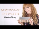 Makeup Tutorial: How to apply the NEW! Instant Eye Palette | Charlotte Tilbury