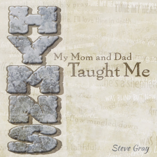 Steve Gray альбом Hymns My Mom and Dad Taught Me