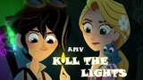 Kill the lights Tangled The Series (AMV)