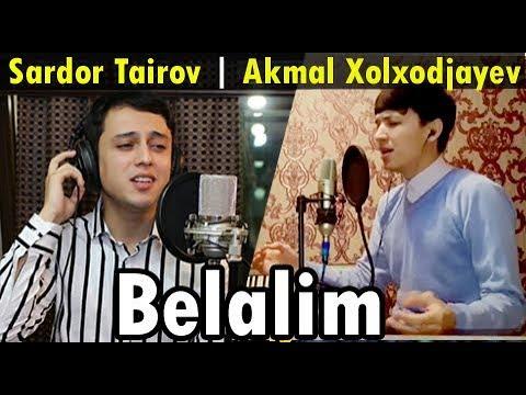 Akmal Sardor Belalim Акмал Сардор Белалим