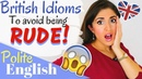 Polite BRITISH IDIOMS and Expressions in English