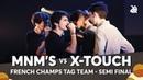 MNM'S vs X-TOUCH   French Tag Team Beatbox Championship 2018   Semi Final