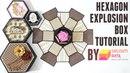 Hexagon Explosion Box Tutorial by Srushti Patil