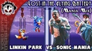 Lost In The Flying Battery MANIA MIX Linkin Park vs Sonic Mania