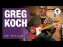Greg Koch |Say It With A Lick |Thomann