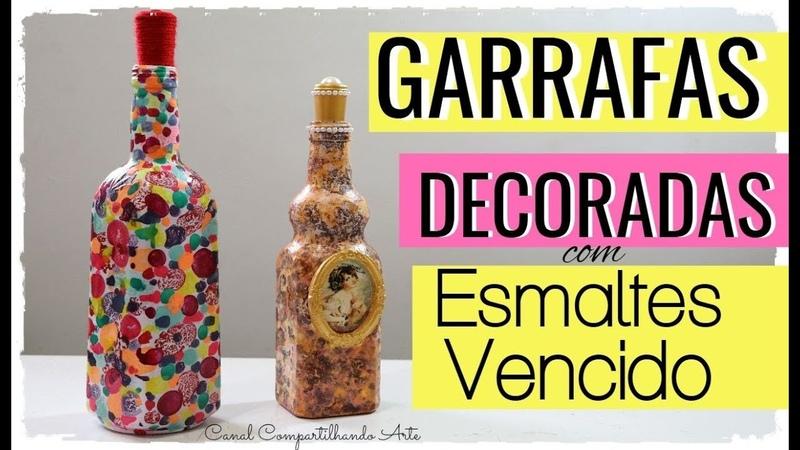 GARRAFAS DECORADAS COM ESMALTE VENCIDO DIY Artesanato e Decoração | Compartilhando Arte