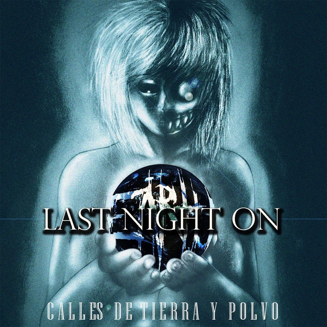 Last Night On Earth - Calles de Tierra y Polvo [EP] (2018)