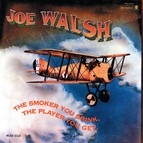 Joe Walsh альбом The Smoker You Drink, The Player You Get