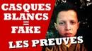 CASQUES BLANCS MENSONGES ET PREUVES