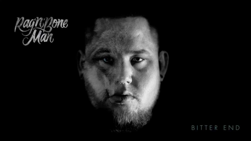 Rag'n'Bone Man - Bitter End