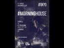 Morninghouse ST THEODORE special guest R sound Voronezh @IL Tokyo livestream 12 06 2018