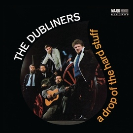 The Dubliners альбом A Drop of the Hard Stuff [2012 - Remaster]