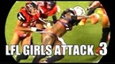 LFL Legend football league GIRLS ATTACK 3 hits and fights !