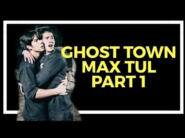 GHOST TOWN | MAXTUL_PH | 1/3 | 063018
