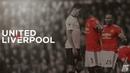Liverpool vs Manchester United - Promo 2018